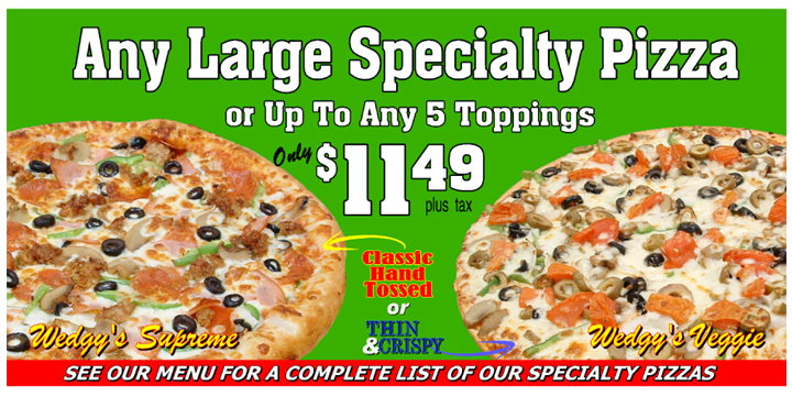 Any Specialty Pizza .... Only $11.49