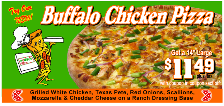 Our newest specialty Pizza.  The Buffalo Chicken.